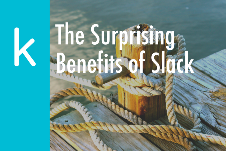The Surprising Benefits of Slack